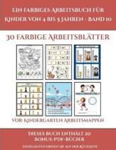 Vor-Kindergarten Arbeitsmappen (Ein Farbiges Arbeitsbuch Fur Kinder Von 4 Bis 5 Jahren - Band 10)