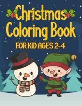 Christmas Coloring Book for Kids Ages 2-4: Big Christmas Coloring Book with Christmas Trees, Santa Claus, Reindeer, Snowman, and More!