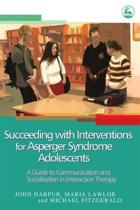 Succeeding with Interventions for Asperger Syndrome Adolescents