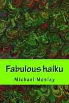 Fabulous Haiku