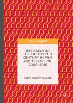 Representing the Eighteenth Century in Film and Television, 2000–2015