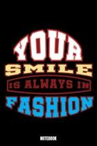 Your Smile Is Always In Fashion Notebook: Love Dream Log Book I Dream Journal I Dream Recorder I Diary and Notebook for recording your Dreams I Track