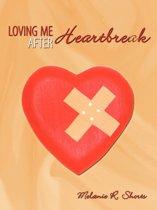 Loving Me After Heartbreak