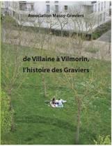 de Villaine a Vilmorin, L'Histoire Des Graviers