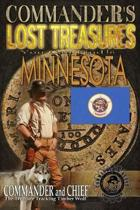 Commander's Lost Treasures You Can Find In Minnesota: Follow the Clues and Find Your Fortunes!