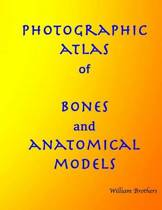 Photographic Atlas of Bones and Anatomical Models