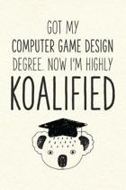 Got My Computer Game Design Degree. Now I'm Highly Koalified