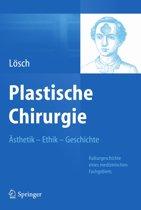 Plastische Chirurgie – Ästhetik Ethik Geschichte