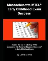 Massachusetts MTEL Early Childhood Exam Success