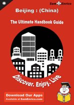 Ultimate Handbook Guide to Beijing : (China) Travel Guide