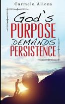 God's Purpose Demands Persistence