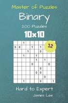 Master of Puzzles Binary- 200 Hard to Expert 10x10 Vol. 12