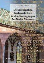 Die Lateinischen Grabinschriften in Den Kreuzgangen Des Basler Munsters