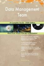 Data Management Team a Complete Guide - 2020 Edition
