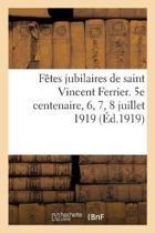 F�tes Jubilaires de Saint Vincent Ferrier. 5e Centenaire, 6, 7, 8 Juillet 1919