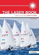 The Laser Book - Laser Sailing from Start to Finish Sixth edition
