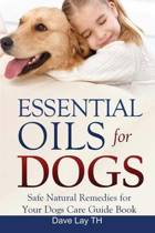 Essential Oils for Dogs (Dogs Care Book 2)