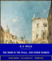 The Door in the Wall, and Other Stories
