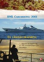 HMS Carlskrona 2001 : En långsällskapsresa