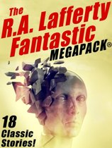 The R.A. Lafferty Fantastic MEGAPACK®
