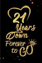 21 Years Down Forever to Go: Blank Lined Journal, Notebook - Perfect 21st Anniversary Romance Party Funny Adult Gag Gift for Couples & Friends. Per