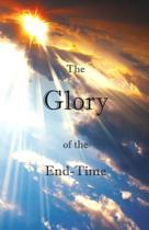 The Glory of the End-Time