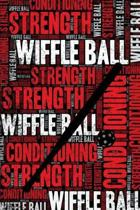 Wiffle Ball Strength and Conditioning Log