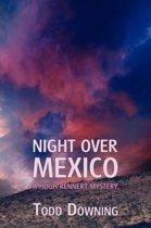 Night Over Mexico (a Hugh Rennert Mystery)