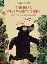 The Bear Who Wasn't There And The Fabulous Forest