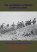 The Uncensored Dardanelles [Illustrated Edition]