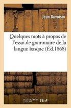 Quelques Mots � Propos de l'Essai de Grammaire de la Langue Basque