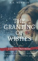 The Granting of Wishes - Three Christmas Short Stories