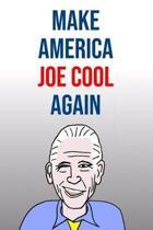 Make America Joe Cool Again