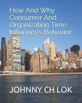 How And Why Consumer And Organization Time Influences Behavior