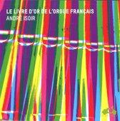 Livre D'Or De L'Orgue Francais
