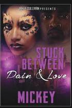 Stuck Between Pain and Love