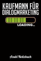 Kaufmann f�r Dialogmarketing Loading... Azubi Notizbuch: Notizbuch Liniert - Format A5 - 120 Seiten in wei� - Geschenk f�r Azubis - Kaufmann f�r Dialo