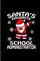 Santa's favorite school administrator: Administrative Notebook journal Diary Cute funny humorous blank lined notebook Gift for student school college