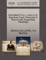 Clinchfield R Co V. Dunn U.S. Supreme Court Transcript of Record with Supporting Pleadings