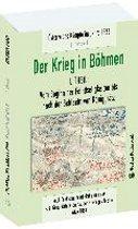 DER KRIEG IN BÖHMEN - Teil I: Vom Beginn der Feindseligkeiten bis nach der Schlacht von Königgrätz