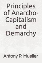 Principles of Anarcho-Capitalism and Demarchy