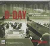 D-day, van operatie Overlord tot de bevrijding van Parijs