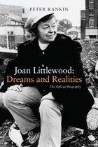 Joan Littlewood: Dreams and Realities: The Official Biography