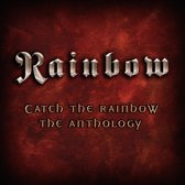 Catch The Rainbow/The Anthology