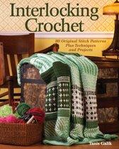 Interlocking Crochet: 80 Original Stitch Patterns Plus Techniques and Projects