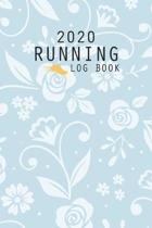 2020 Running Log Book: The Complete 365 Day Runner's Day by Day Log 2020 Monthly Calendar Planner - Race Bucket List - Race Record - Daily an