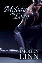 Melody on Loan (BDSM Erotica)