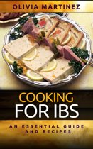 Cooking For IBS - An Essential Guide and Recipes
