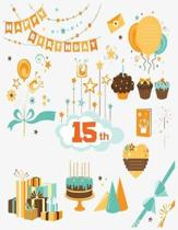 15th Happy Birthday ( Blank journal, Keepsake): This blank journal design for 15th years old can be use as Diary, Memory Book or DIY photo album