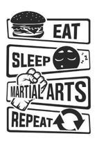 Eat Sleep Martial Arts Repeat